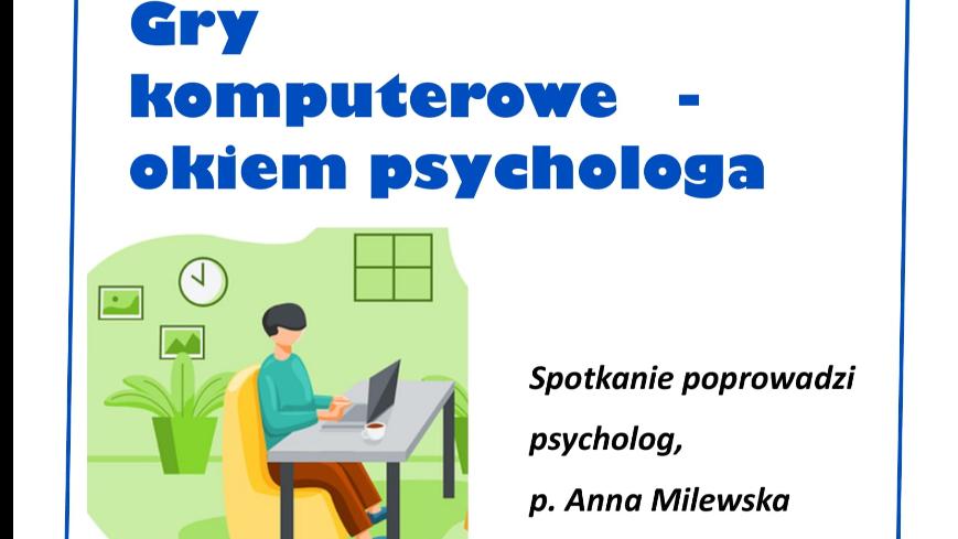 """plakat: zaproszenie na spotkanie """"Gry komputerowe - okiem psychologa"""""""